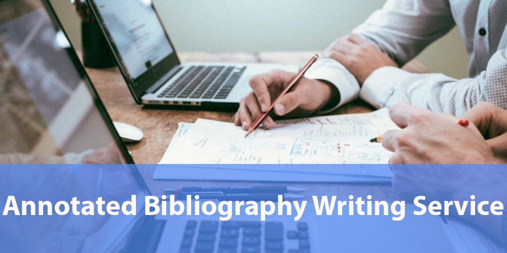 Annotated Bibliography Writing Service from Qualified Professionals